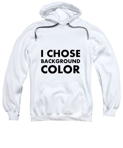 Personal Choice Sweatshirt