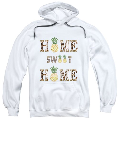 Pineapple Home Sweet Home Typography Sweatshirt