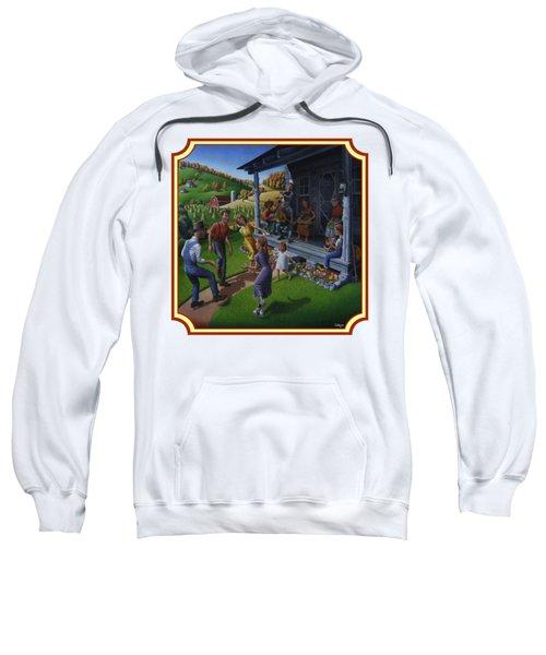 Porch Music And Flatfoot Dancing - Mountain Music - Farm Folk Art Landscape - Square Format Sweatshirt