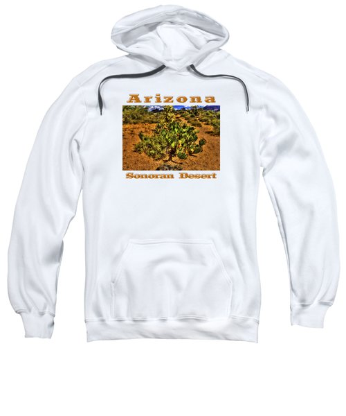 Prickly Pear In Bloom With Brittlebush And Cholla For Company Sweatshirt by Roger Passman