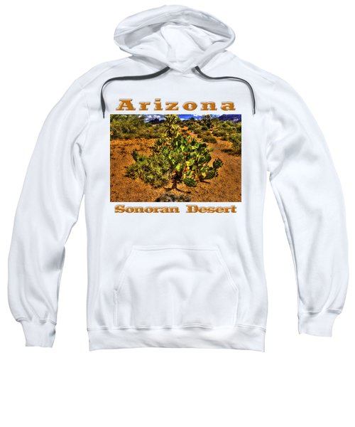 Prickly Pear In Bloom With Brittlebush And Cholla For Company Sweatshirt