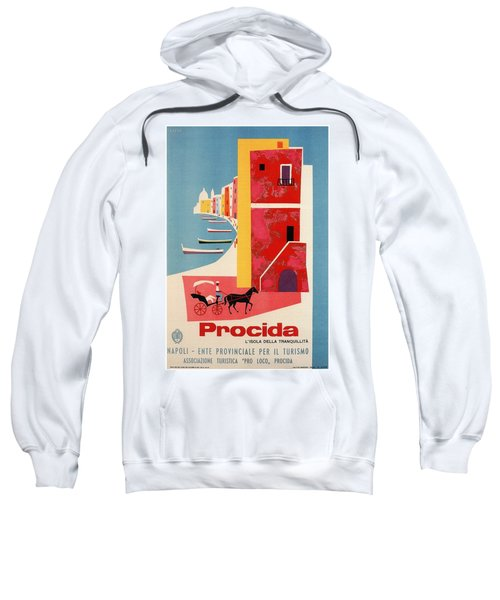 Procida - Naples, Italy - The Island Of Tranquility - Retro Travel Poster - Vintage Poster Sweatshirt