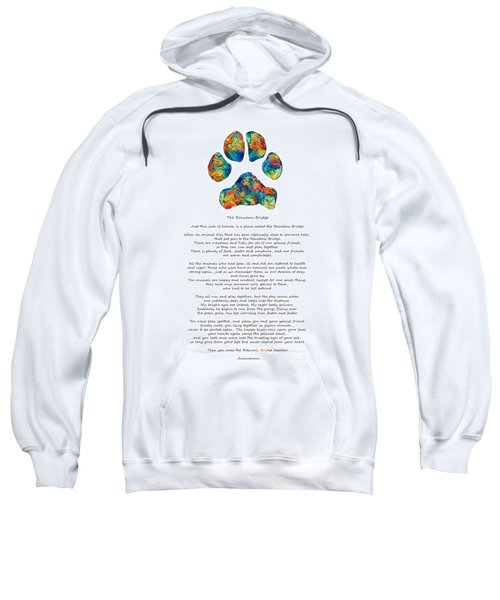 Rainbow Bridge Poem With Colorful Paw Print By Sharon Cummings Sweatshirt