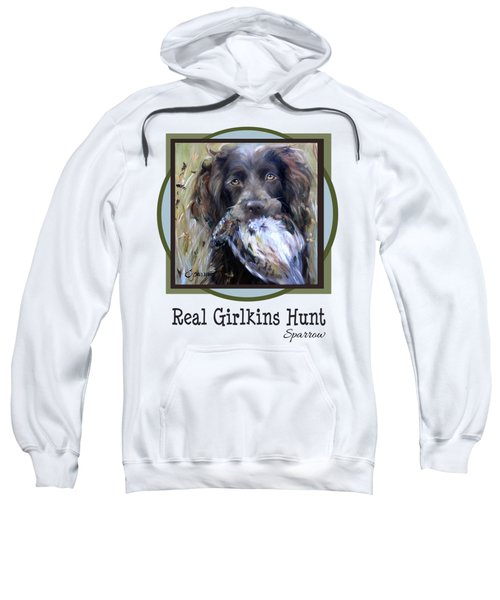 Real Girlkins Hunt Sweatshirt