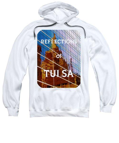 Reflection Of The Past - Tulsa Sweatshirt