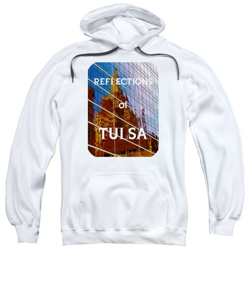 Reflection Of The Past - Tulsa Sweatshirt