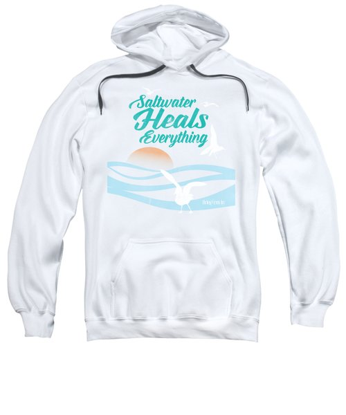 Saltwater Heals Everything Sweatshirt