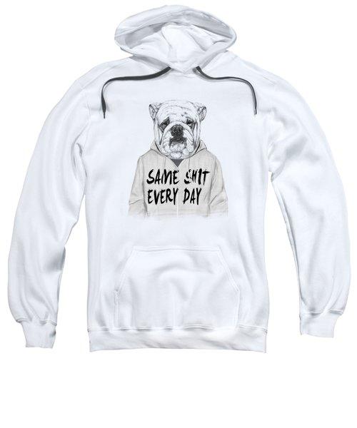 Same Shit... Sweatshirt