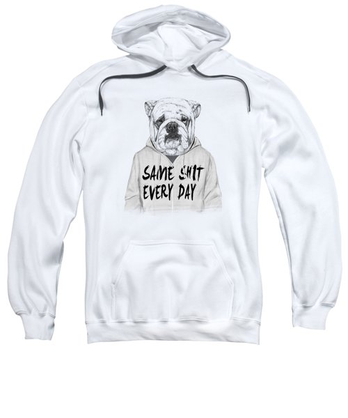 Same Shit... Sweatshirt