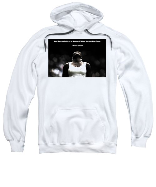 Serena Williams Quote 2a Sweatshirt by Brian Reaves