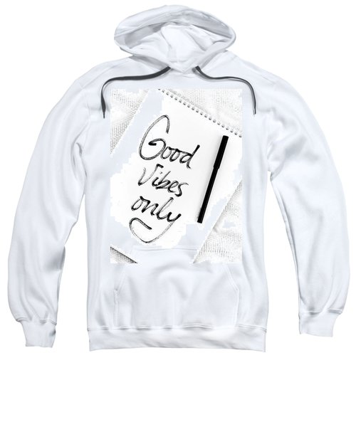 Good Vibes Only Sweatshirt by Sofia Furniel