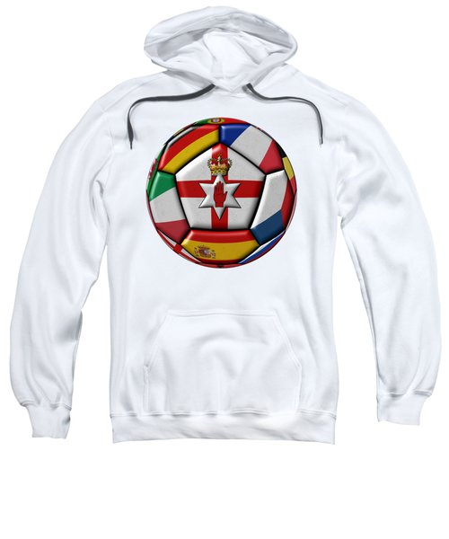 Soccer Ball With Flag Of Northern Ireland In The Center Sweatshirt