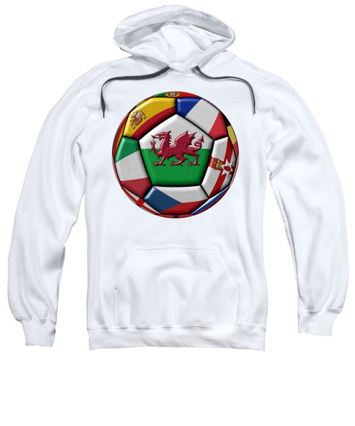Soccer Ball With Flag Of Wales In The Center Sweatshirt