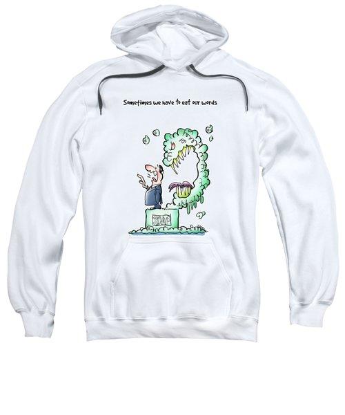 Sometimes Words Eat Us Sweatshirt