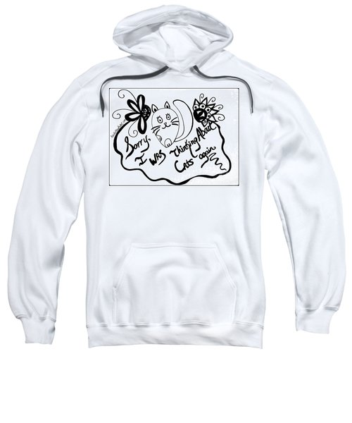 Sorry, I Was Thinking About Cats Again Sweatshirt