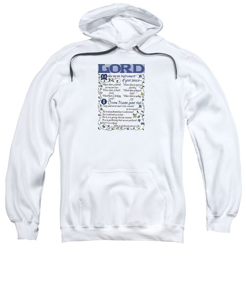 St Francis Prayer   Lord Make Me An Instrument Of Your Peace Sweatshirt