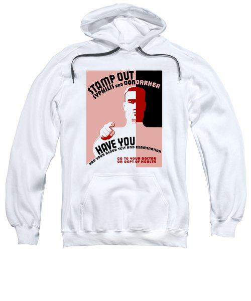 Stamp Out Syphilis And Gonorrhea Sweatshirt