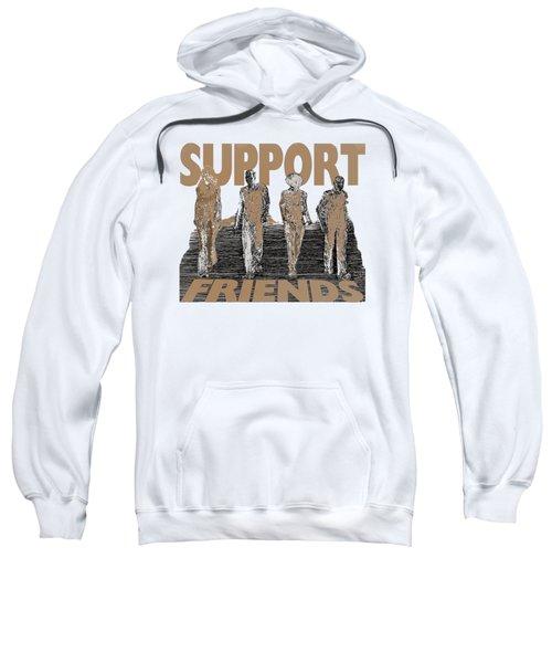 Support Friends Sweatshirt