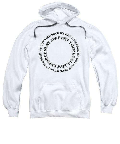 Support Your Local Law Enforcement Sweatshirt