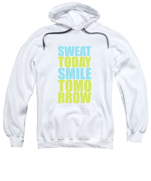 Sweat Today Smile Tomorrow Motivational Quotes Sweatshirt
