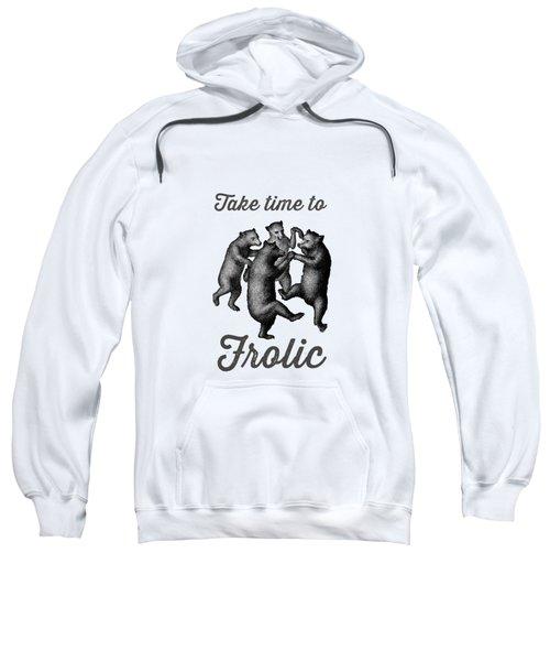 Take Time To Frolic Sweatshirt