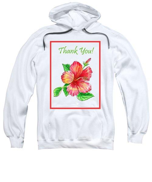 Thank You Hibiscus  Sweatshirt