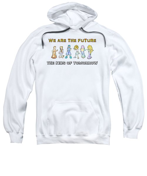 The Kids Of Tomorrow Sweatshirt