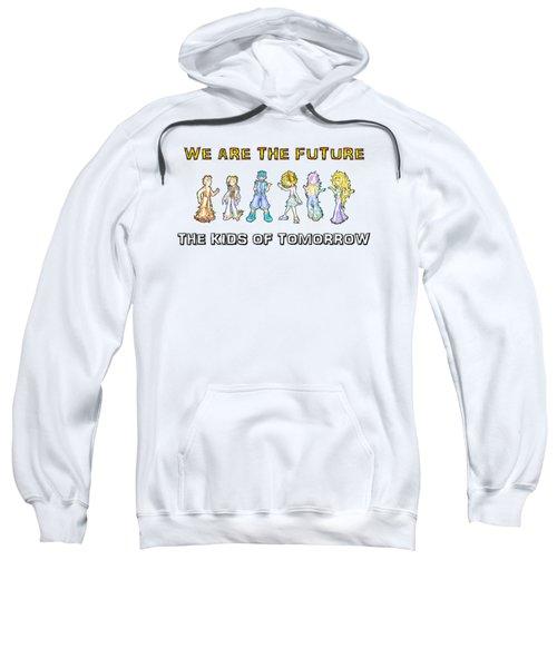 The Kids Of Tomorrow Sweatshirt