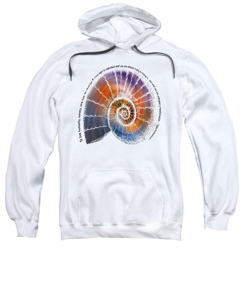 The Nautilus Shell Transparent -  Quote Sweatshirt