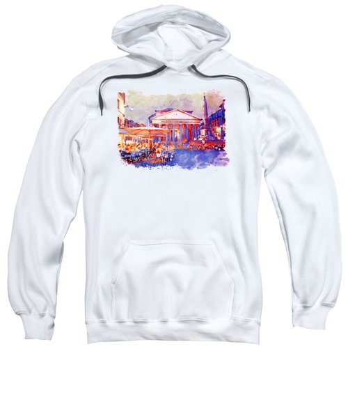 The Pantheon Rome Watercolor Streetscape Sweatshirt by Marian Voicu