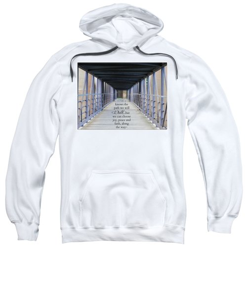 The Path We Walk Sweatshirt