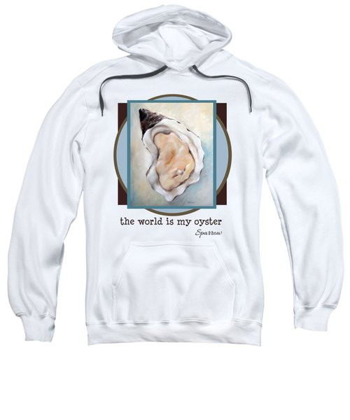 The World Is My Oyster Sweatshirt