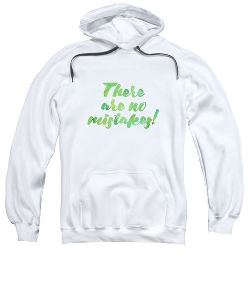 There Are No Mistakes Sweatshirt