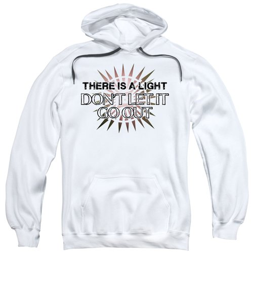 There Is A Light Sweatshirt by Clad63
