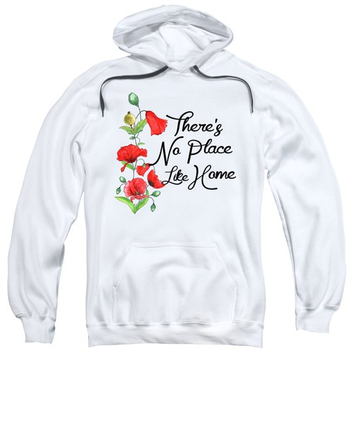 Theres No Place Like Home Sweatshirt