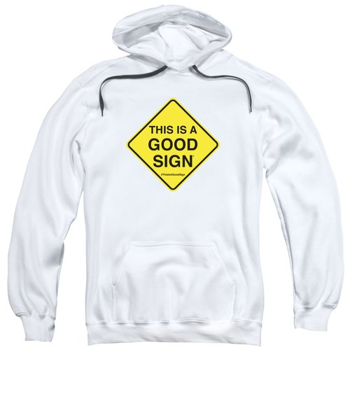 This Is A Good Sign Sweatshirt
