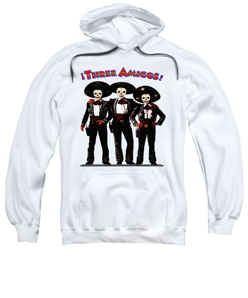 Three Amigos - Day Of The Dead Sweatshirt