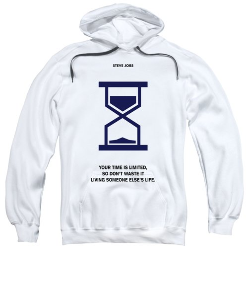 Time Is Limited Steve Jobs Famous Life Inspiring Quotes Poster Sweatshirt