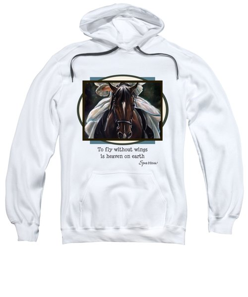 To Fly Without Wings Sweatshirt