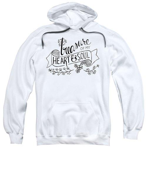 Treasure Of My Heart And Of My Soul Sweatshirt