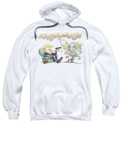 Trump And The World On Climate Sweatshirt