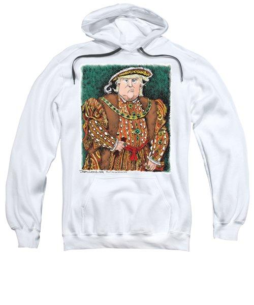 Trump As King Henry Viii Sweatshirt