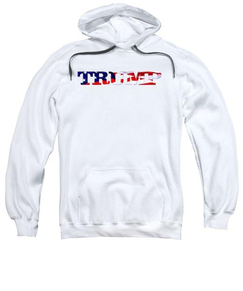Trump - Fort Mchenry Flag Overlay Sweatshirt by William Bartholomew