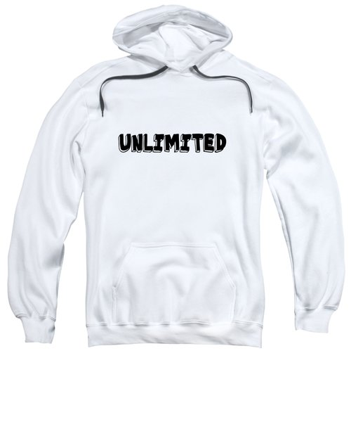 Unlimited - Art Print Poster, One Word Quotes  Sweatshirt