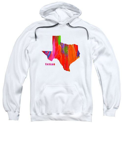 Vibrant Colorful Texas State Map Painting Sweatshirt by Design Turnpike