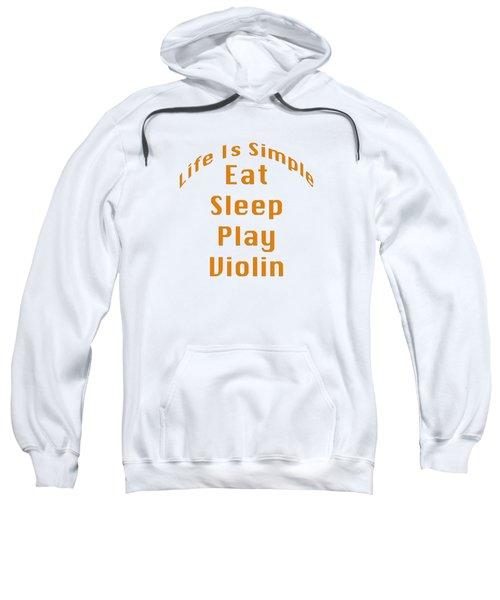 Violin Viola Eat Sleep Play Violin 5522.02 Sweatshirt by M K  Miller
