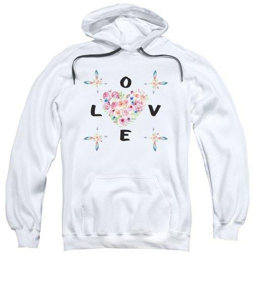Watercolor Flowers Arrows Love Typography Sweatshirt