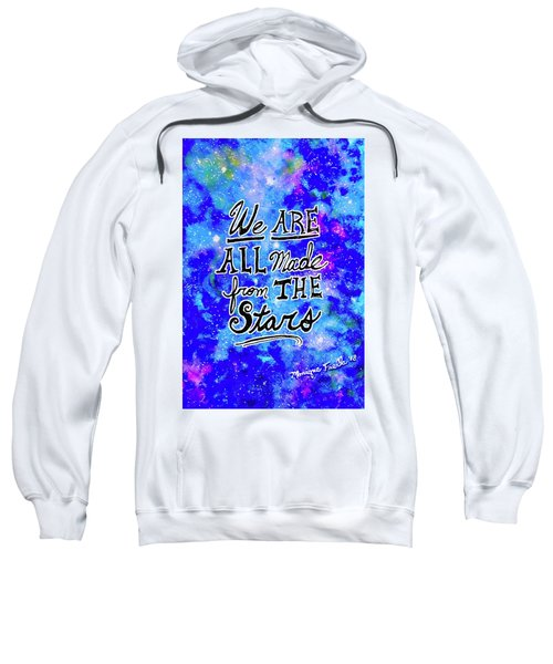 We Are All Made From The Stars Sweatshirt