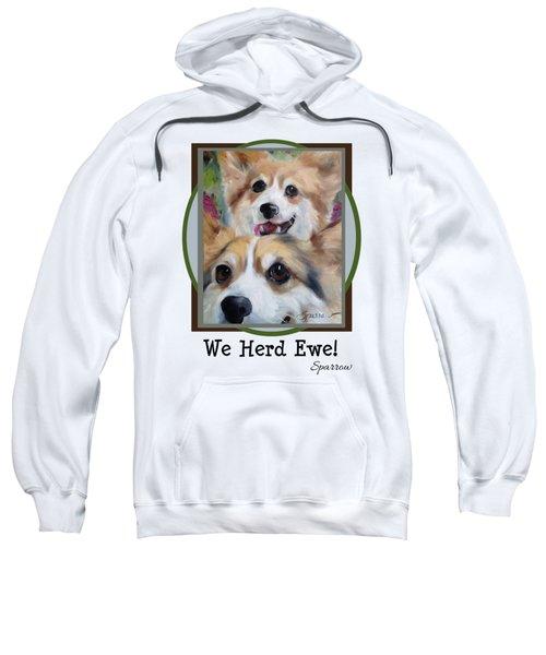 We Herd Ewe Sweatshirt