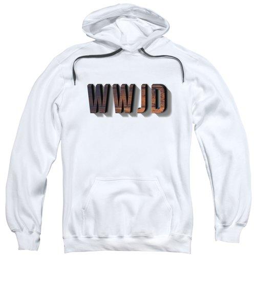 What Would Jesus Do Tee Sweatshirt